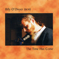 The Time Has Come CD by Billy O'Dwyer Bob